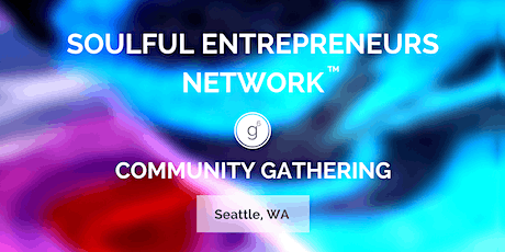 Soulful Entrepreneurs Network: Monthly Gathering 3/3 tickets