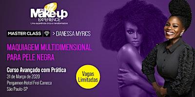 MASTER CLASS - DANESSA MYRICKS - Maquiagem multidimensional para pele negra - São Paulo-SP