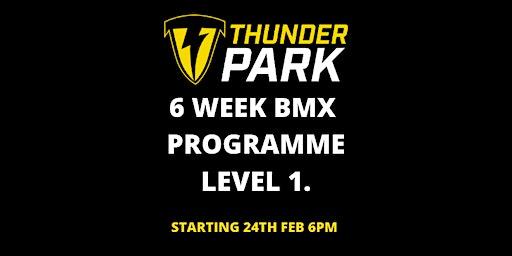 6 week BMX programme ( Level 1)