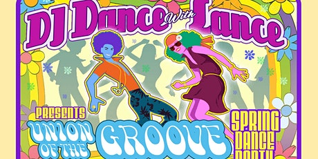 Union of the Groove: Welcome to Spring Dance Party by DJ Dance With Lance tickets