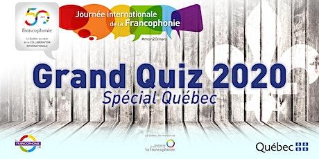 Le Grand Quiz de la Francophonie 2020 - Spécial Québec tickets