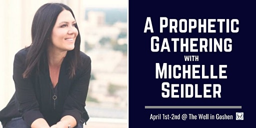 Prophetic Gathering with Michelle Seidler