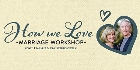How We Love Marriage Workshop with Milan and Kay Yerkovich tickets
