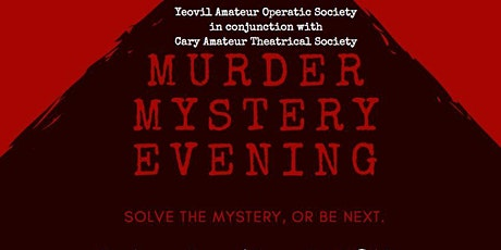 MURDER MYSTERY EVENING (Exclusive Event for Members & Friends of YAOS) tickets