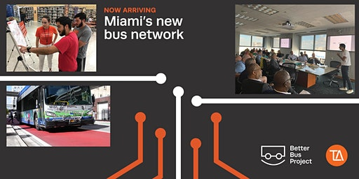 Better Bus Project: Community Launch of Miami's New Bus Network