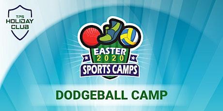 Dodgeball Camp - Easter 2020 tickets