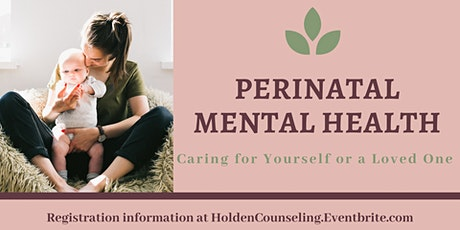 Perinatal Mental Health-Caring for Yourself or a Loved One tickets