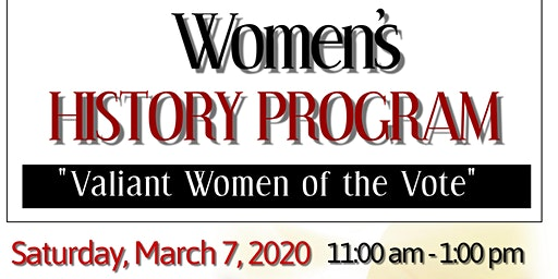 "Women History Month Celebration: ""Valiant Women Of The Vote"""