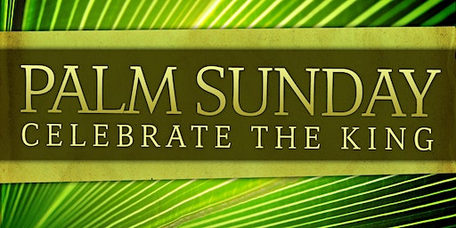 Palm Sunday Gospel Praise Celebration!