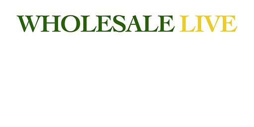 Wholesale Live | Field Day