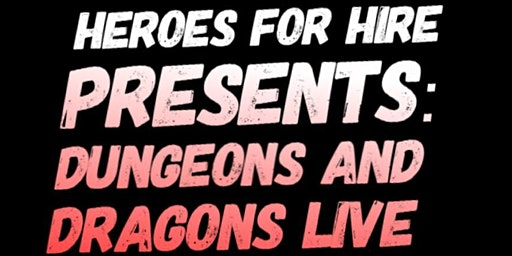 Heroes for Hire Presents:  D&D Live!