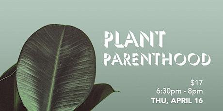 Plant Parenthood tickets