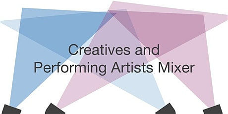 Creatives and Performing Artists Mixer  tickets
