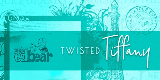 Project Ed Bear's 2020 Twisted Tiffany Soiree
