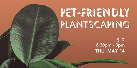 Pet-friendly Plantscaping tickets