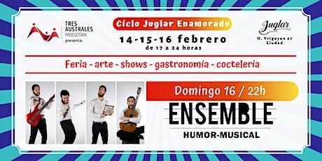 Ensemble (Humor Musical) en Juglar Enamorado entradas