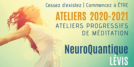 Lévis| Ateliers progressifs de méditation NeuroQuantique 1 tickets