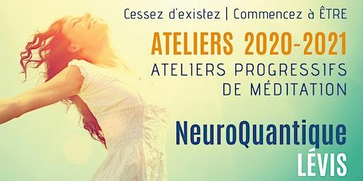 Lévis| Ateliers progressifs de méditation NeuroQuantique 1