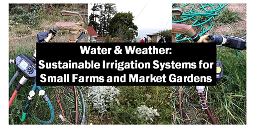 Water & Weather: Sustianable Irrigation Systems Workshop