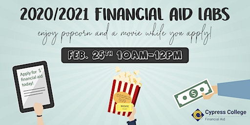 2020/2021 Financial Aid Lab - February 25 - 10am-12pm