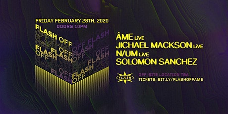 Flash [OFF]: Âme LiVE - Jichael Mackson LiVE - N/UM LiVE tickets