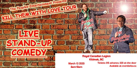 Kill Them with Love Tour- Kitimat tickets