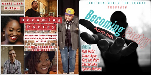 The Den Meets The Throne Presents: Becoming Poetry