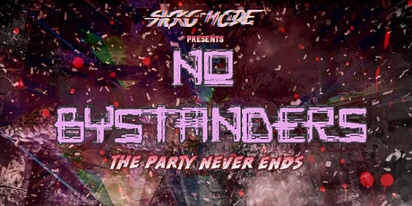 NO BYSTANDERS tickets