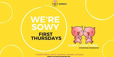 We're Sowy improv tickets