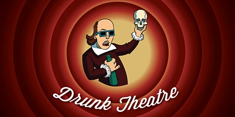 Drunk Theatre tickets