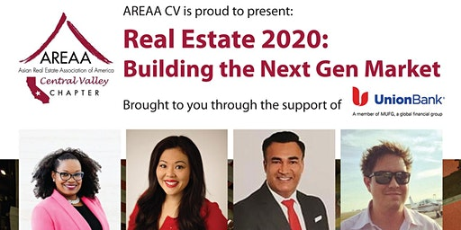 AREAA Central Valley presents:Real Estate 2020 Building the Next Gen Market