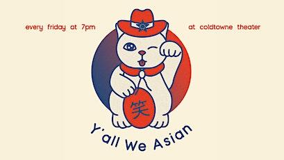 Y'all We Asian: Last Friday Night! tickets