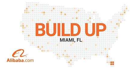 Alibaba.com Build Up Miami - Workshop at Small Business Expo tickets