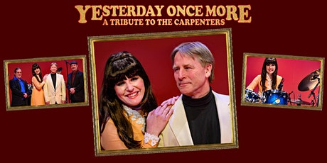 Yesterday Once More - A Tribute to The Carpenters tickets