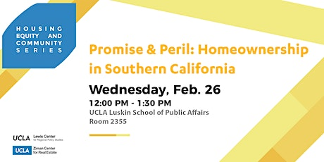 HEC Series | Promise and Peril: Homeownership in Southern California tickets