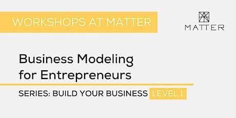 MATTER Workshop: Business Modeling for Entrepreneurs tickets