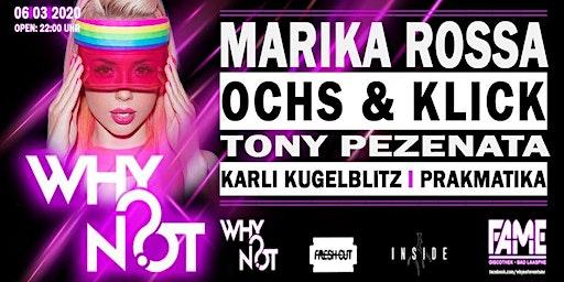 Why Not with Marika Rossa , Ochs & klick , Tony Pezenata uvm