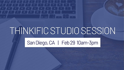 Thinkific Studio Session - LIVE Workshop in San Diego, California tickets