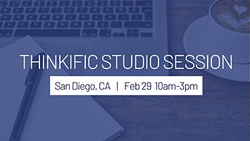 Thinkific Studio Session - LIVE Workshop in San Diego, California