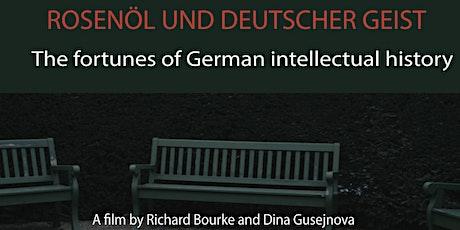 ROSENÖL UND DEUTSCHER GEIST: The fortunes of German intellectual history tickets