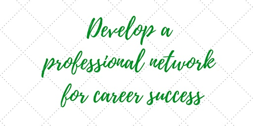 Workshop: Develop a Professional Network for Career Success