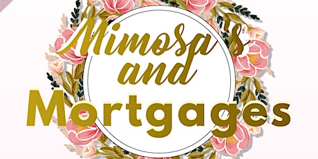Mimosa's and Mortgages tickets