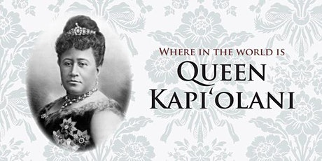 KCCAFA Social - Where in the World is Queen Kapiʻolani? tickets