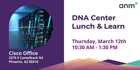 DNA Center Lunch & Learn with ANM tickets