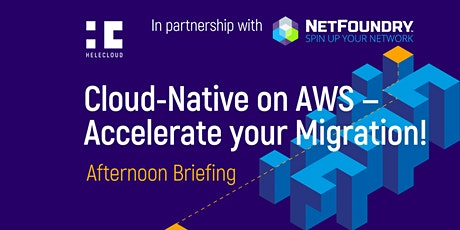 Accelerating the Cloud Migration Journey with AWS and NetFoundry tickets