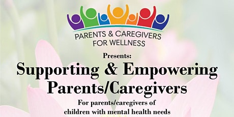 Supporting & Empowering  Parents/Caregivers tickets