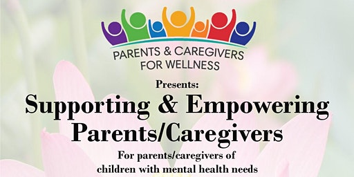 Supporting & Empowering  Parents/Caregivers