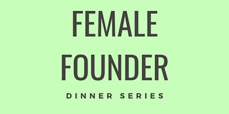 Female Founder Dinner Series: How To Build a Support System With Mona Bijoorr tickets