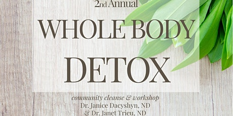 2nd Annual Whole Body Detox tickets