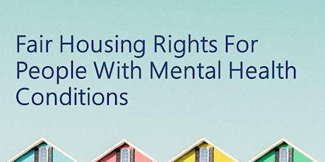 Fair Housing Rights for People with Mental Health Conditions tickets
